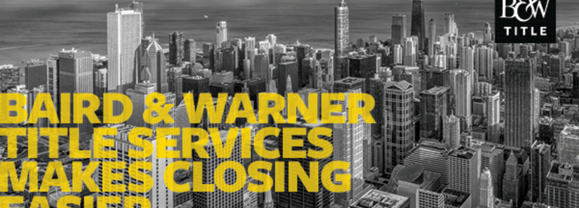 Baird & Warner Title Services Makes Closing Safer