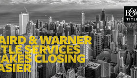 Baird & Warner Title Services Makes Closing Safer