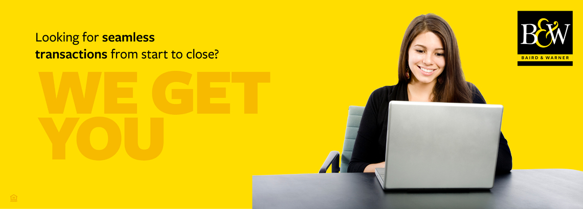 Looking for Seamless Transactions From Start to Close? We get you.