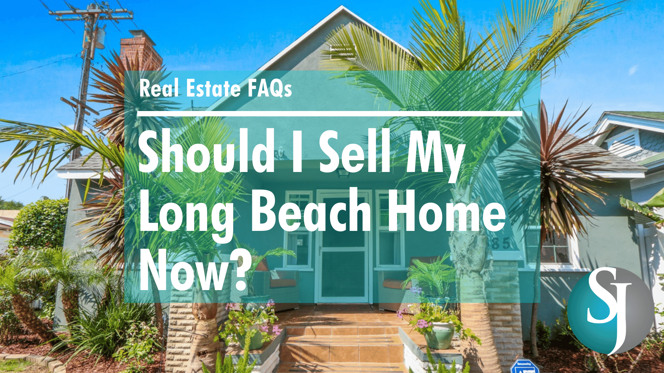 Sell Long Beach Home Now