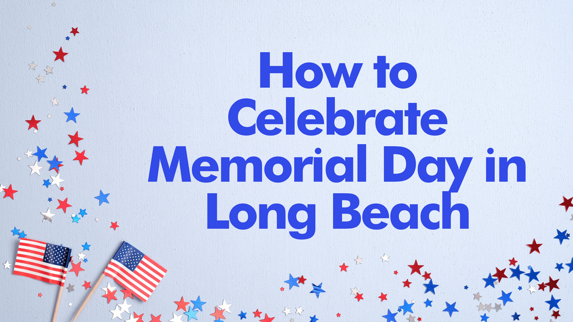 How to Celebrate Memorial Day in Long Beach