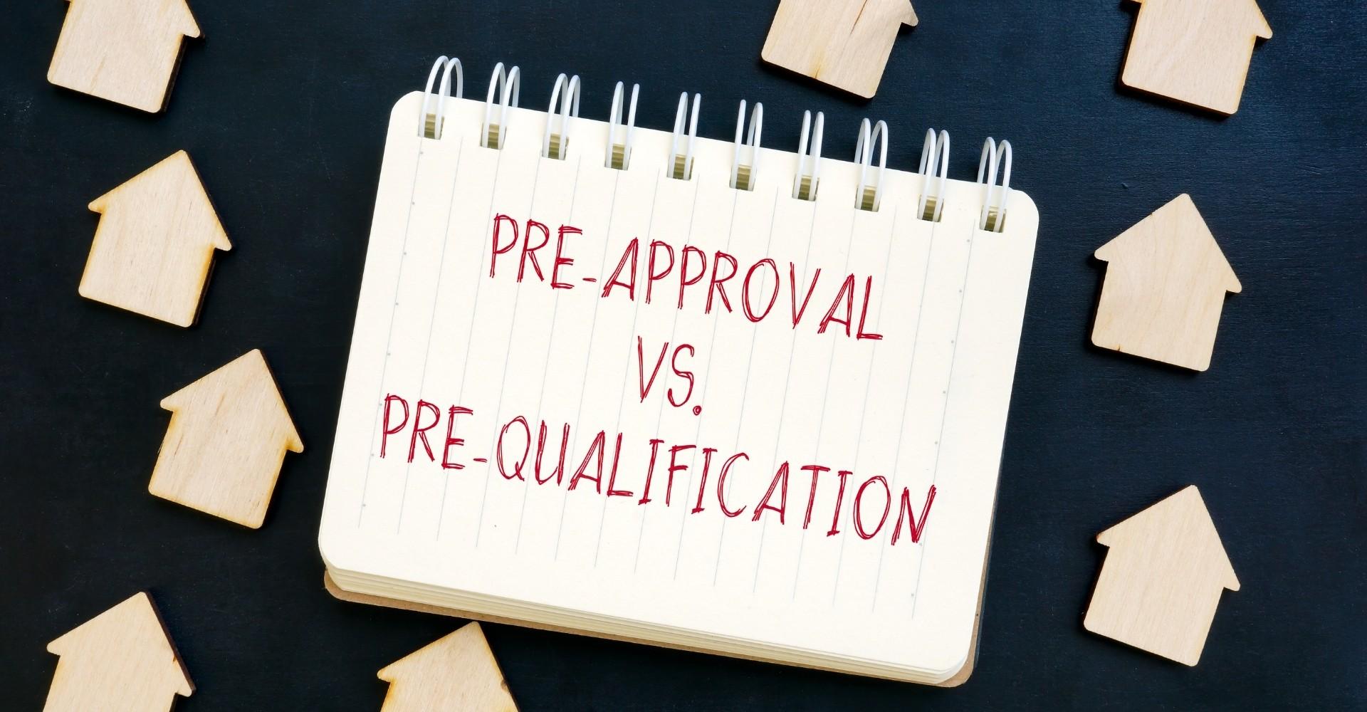 Mortgage Pre-Qualification vs. Pre-Approval