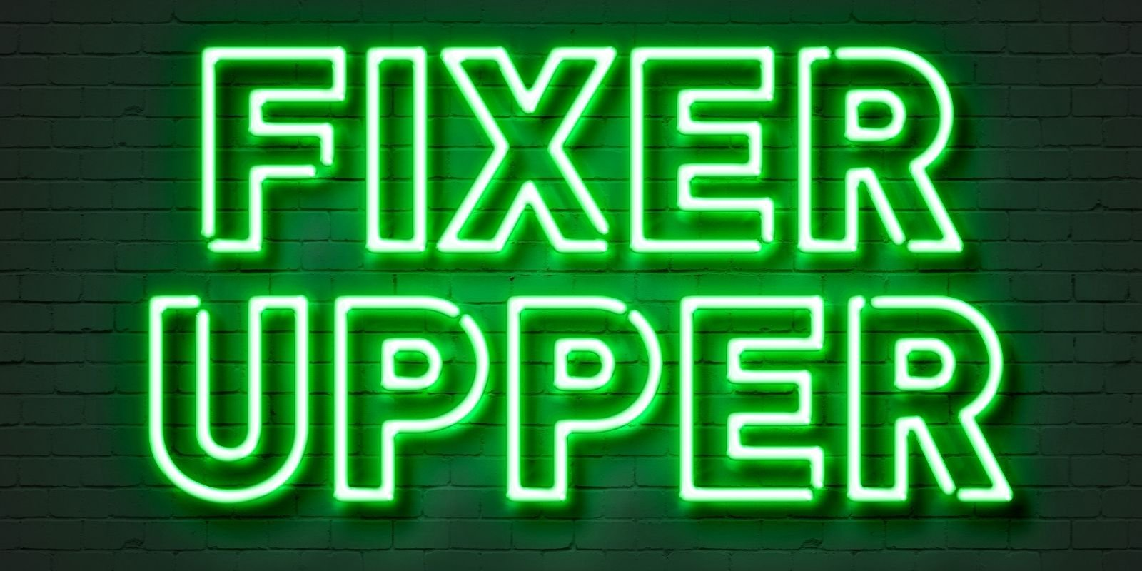 What is a Fixer-Upper?