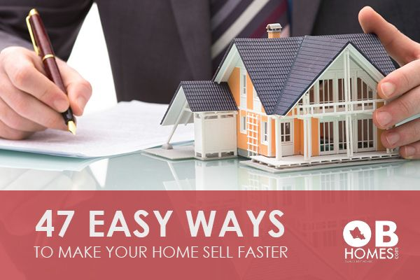 47 Easy Ways to Make Your Home Sell Faster