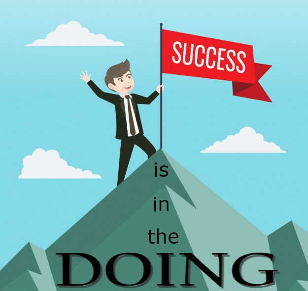 Success Is In the DOING!