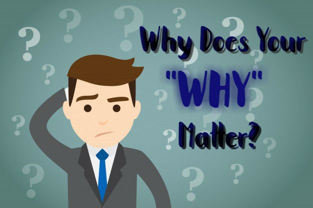 "Why Does Your ""Why"" Matter?"