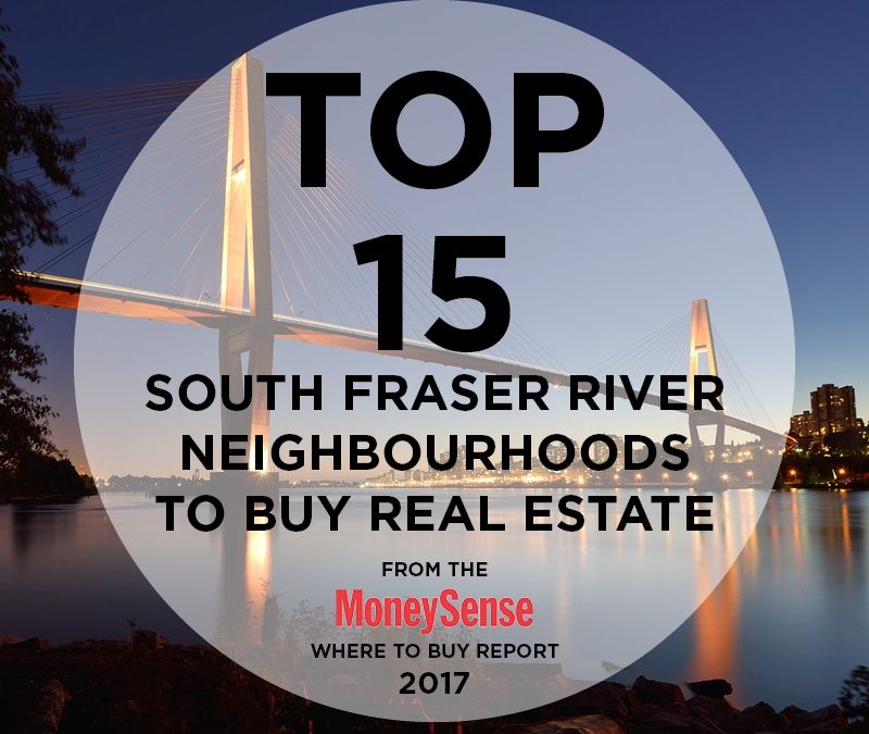 Top 15 South Fraser River neighbourhoods to buy real estate from MoneySense's Where to Buy report
