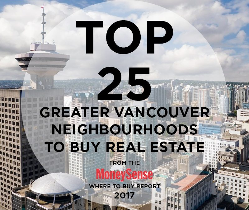 What are the Top 25 Greater Vancouver neighbourhoods to buy real estate according to MoneySense?