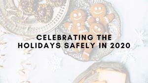 Celebrating the holidays safely