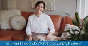 Condominium Living for Empty Nesters