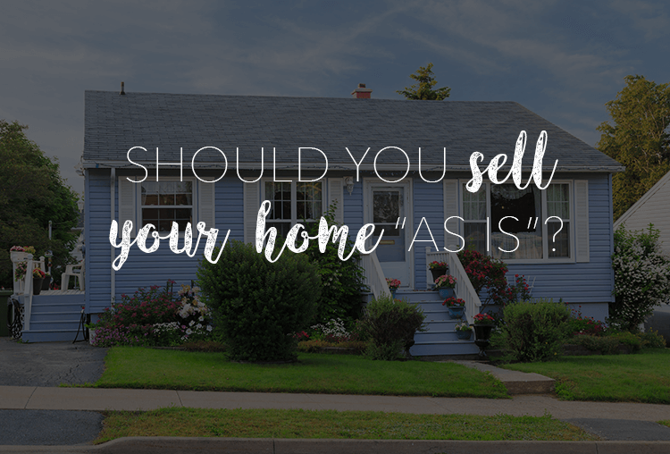 5 Basics You Need To Know About Selling a Home 'As Is'
