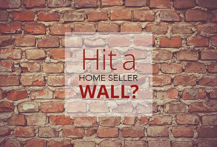 Hit a Home Seller Wall? What to do When Your House Won't Sell