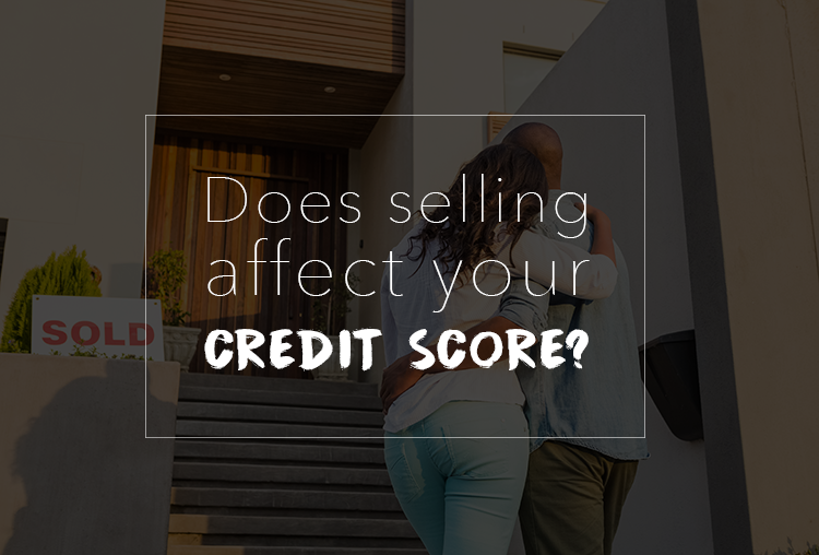 How Selling Your Home Can Impact Your Credit Score