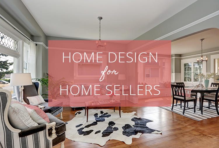 A Real Estate Eye for Design | 4 Tips for Making It Easy to Sell