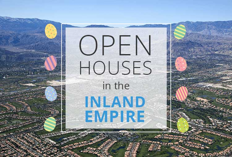 Open Houses This Weekend in the Inland Empire – April 21-22