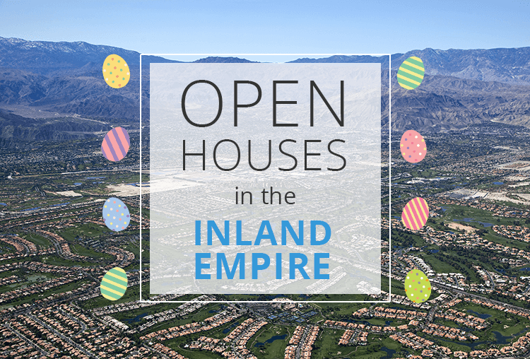 Open Houses This Weekend in the Inland Empire | April 7-8