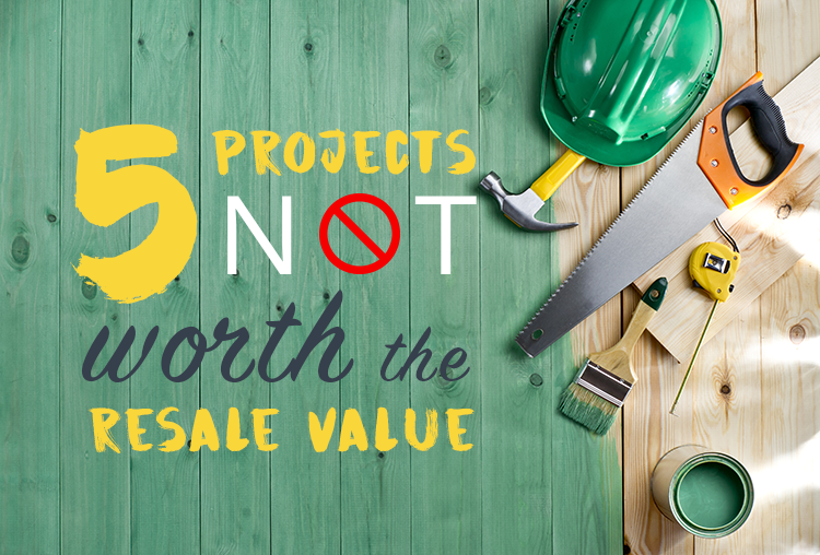 5 Renovation Projects Sellers Should Never Waste Time and Money On