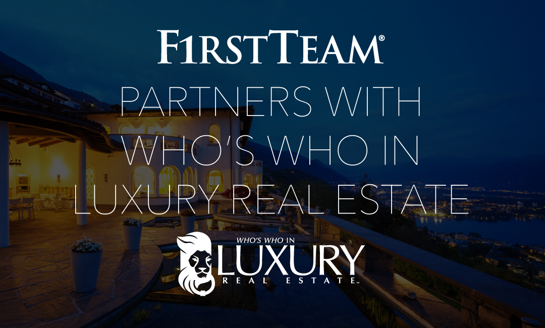 First Team Real Estate Christieu0027s International Is Now An Affiliate Of  Whou0027s Who In Luxury Real