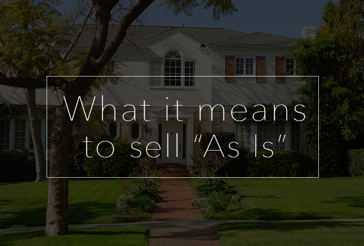 "What Does It Mean to Sell a House ""As Is""?"