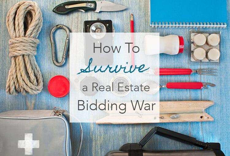 3 Key Survival Tactics to get you through a Real Estate Bidding War