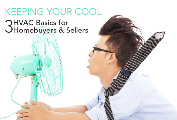 Keeping Your Cool | 3 HVAC Basics for Homebuyers and Sellers
