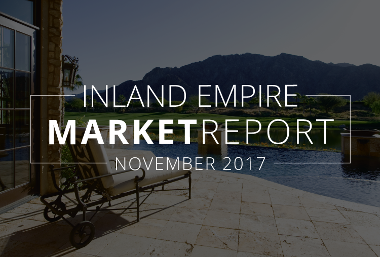 Inland Empire Real Estate Market Update | November 2017
