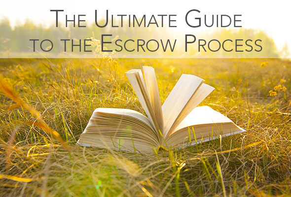 The Ultimate Guide To The Escrow Process