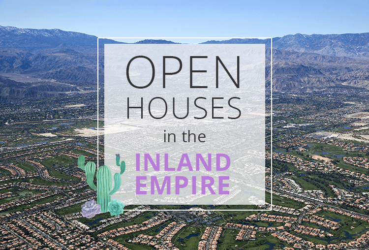 Open Houses This Weekend in the Inland Empire | March 31-April 1