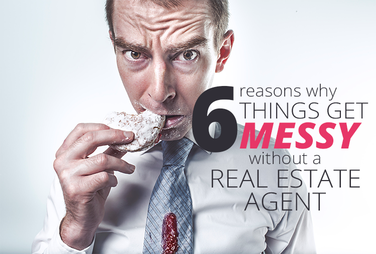 6 Reasons You Should Never Try to Buy or Sell Without an Agent