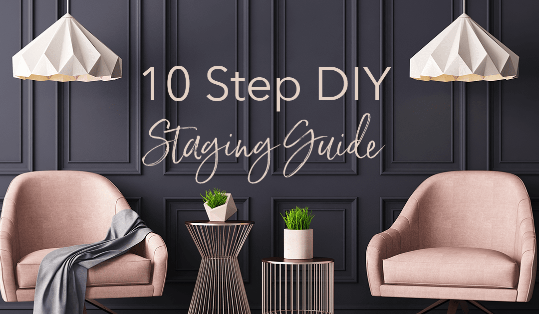 10 Step Guide To DIY Home Staging
