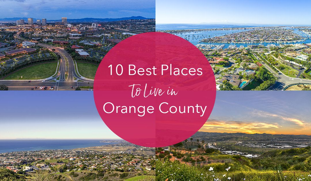 Top 10 Best Orange County Suburbs To Live In