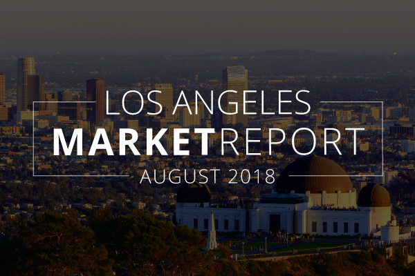 Los Angeles County Real Estate Market Update | August 2018
