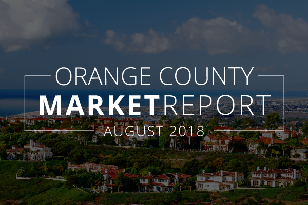 Orange County Real Estate Market Update | August 2018