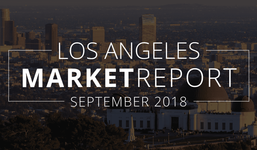 Los Angeles County Real Estate Market Update | September 2018