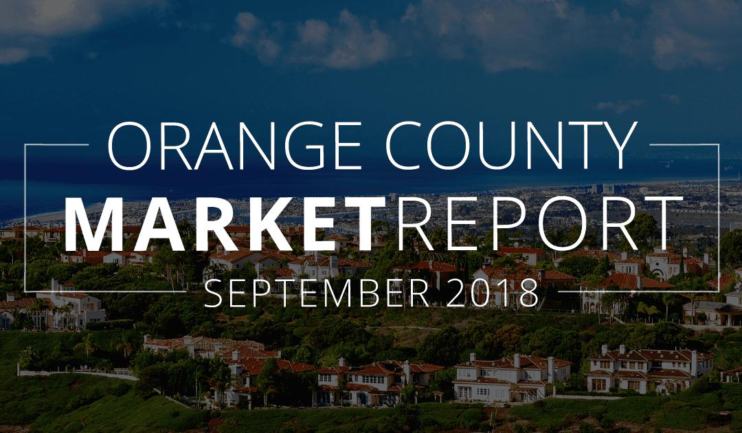 Orange County Real Estate Market Update | September 2018