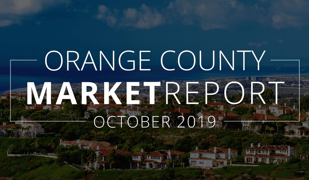 Orange County Real Estate Market Update | October 2019