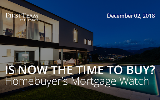Is Now the Time To Buy? Homebuyer's Mortgage Watch – December 2, 2018