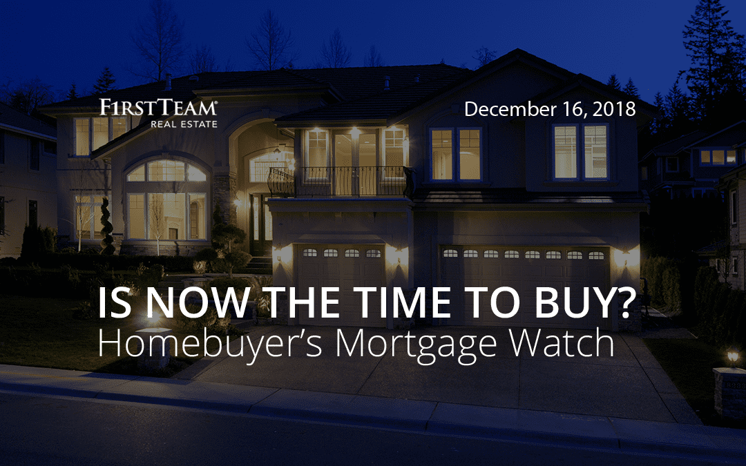 Is Now the Time To Buy? Homebuyer's Mortgage Watch – December 16, 2018