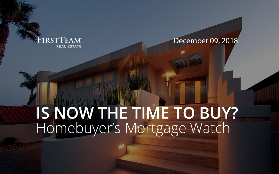 Is Now the Time To Buy? Homebuyer's Mortgage Watch – December 9, 2018