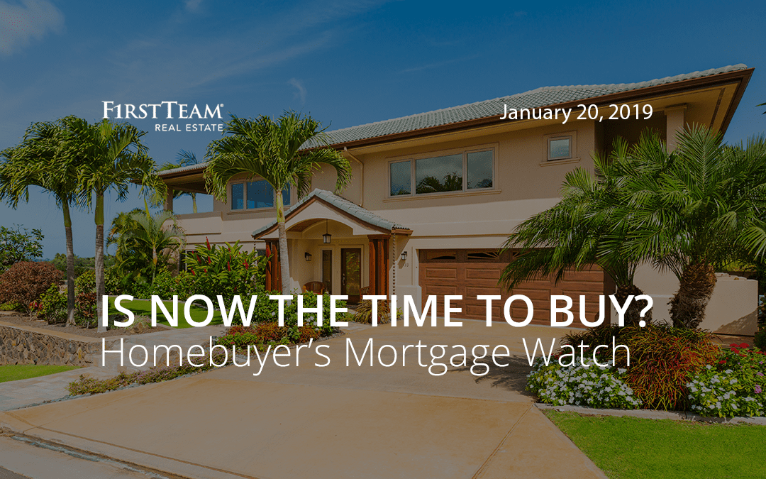 Is Now the Time To Buy? Homebuyer's Mortgage Watch – January 20, 2019