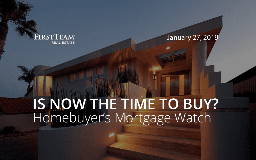 Is Now the Time To Buy? Homebuyer's Mortgage Watch – January 27, 2019