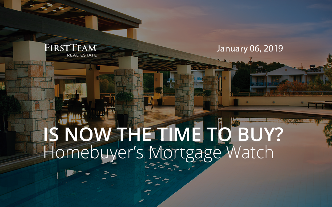 Is Now the Time To Buy? Homebuyer's Mortgage Watch – January 6, 2019