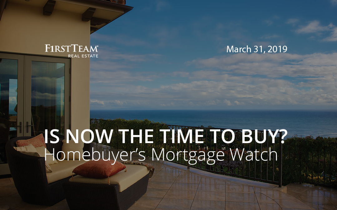 Is Now the Time To Buy? Homebuyer's Mortgage Watch – March 31, 2019