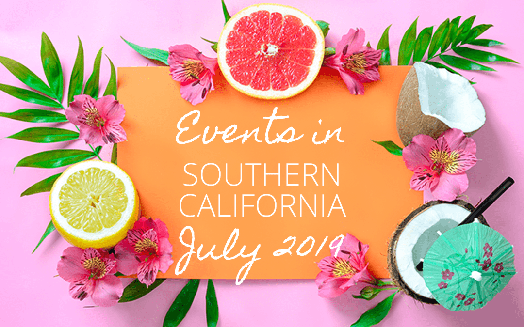 Events in Southern California | July 2019
