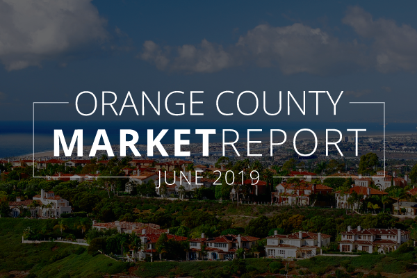 Orange County Real Estate Market Update | June 2019