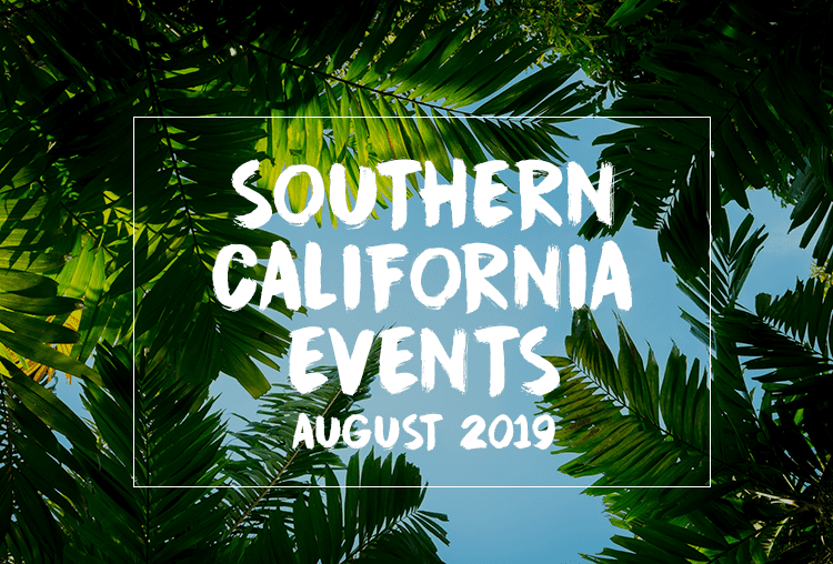 Events in Southern California | August 2019