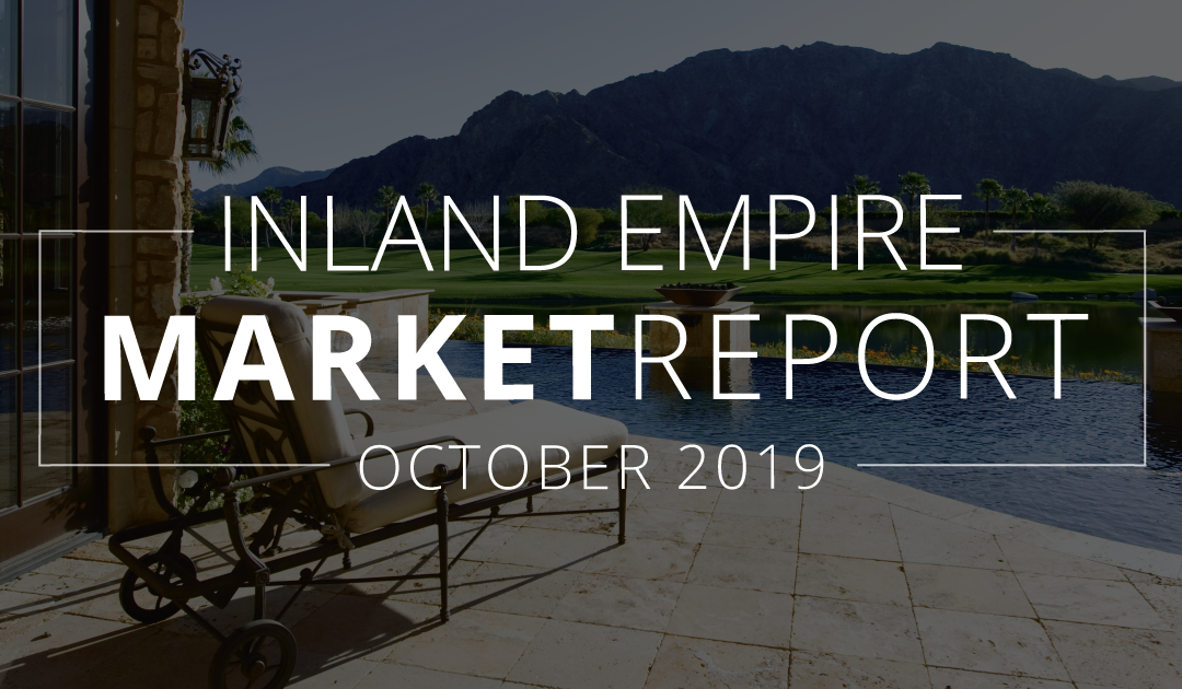 Inland Empire Real Estate Market Update | October 2019