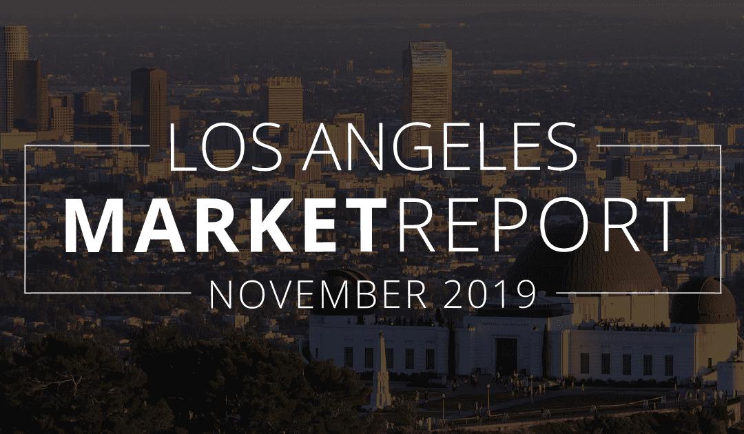 Los Angeles County Real Estate Market Update | November 2019