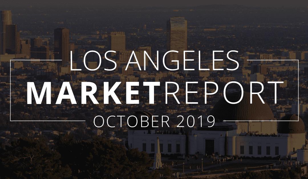 Los Angeles County Real Estate Market Update   October 2019