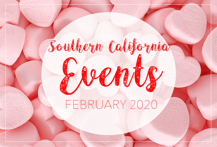 Events in Southern California | February 2020
